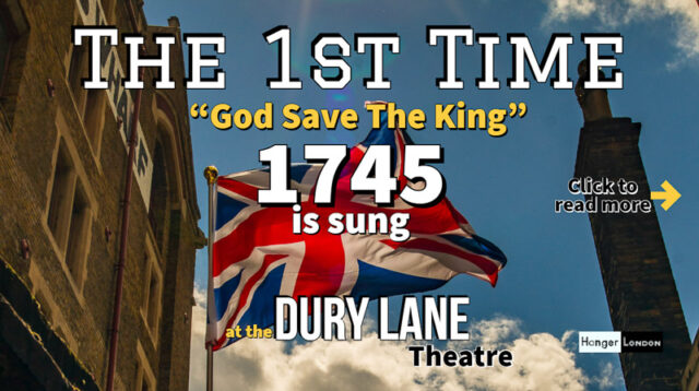 28th September 1745 Drury Lane Theatre sings the first God Save the King 3