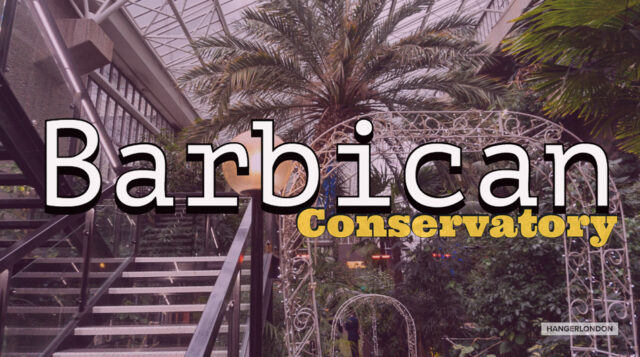 Barbican Conservatory the second biggest conservatory in London