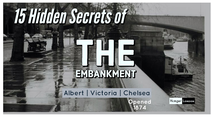 Victoria Embankment opened 9th may 1874 here are some hidden facts